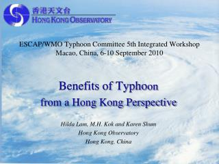 ESCAP/WMO Typhoon Committee 5th Integrated Workshop Macao, China, 6-10 September 2010