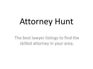 Attorney Hunt -The best lawyer listings to find the skilled
