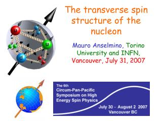 Mauro Anselmino, Torino University and INFN, Vancouver, July 31, 2007