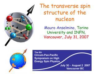 Mauro Anselmino, Torino University and INFN, Vancouver, July 31, 2007