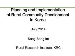 Planning and Implementation of Rural Community Development  in Korea