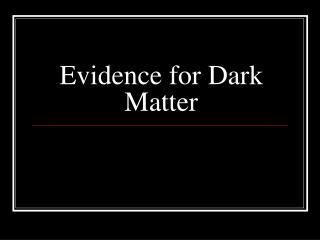 Evidence for Dark Matter