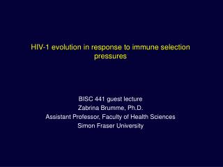 HIV-1 evolution in response to immune selection pressures  BISC 441 guest lecture