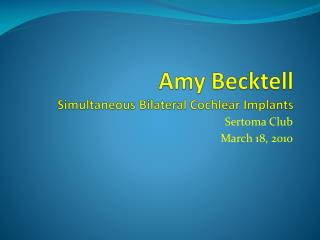 Amy  Becktell Simultaneous Bilateral Cochlear Implants