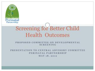 Screening for Better Child Health  Outcomes