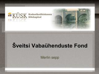 Šveitsi Vabaühenduste Fond