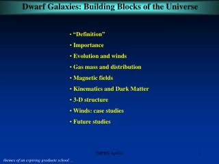 �Definition�  Importance  Evolution and winds  Gas mass and distribution  Magnetic fields