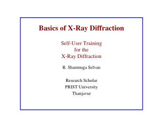 Basics of X-Ray Diffraction Self-User Training  for the  X-Ray Diffraction
