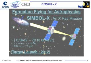 Formation Flying for Astrophysics SIMBOL-X  : An X Ray Mission