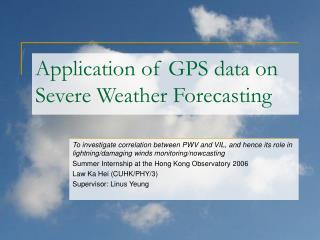 Application of GPS data on Severe Weather Forecasting