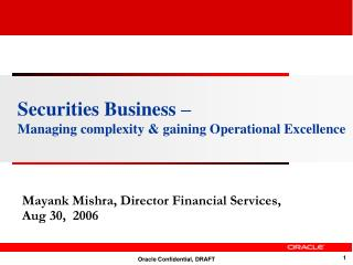 Securities Business –  Managing complexity & gaining Operational Excellence