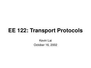 EE 122: Transport Protocols