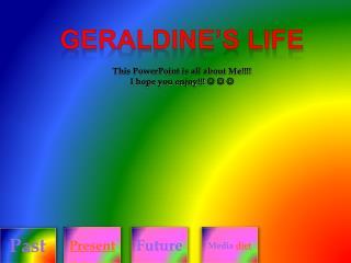 Geraldine's Life