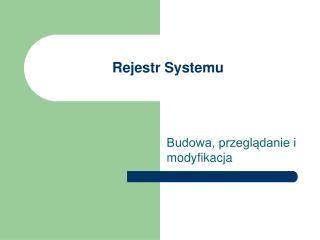 Rejestr Systemu