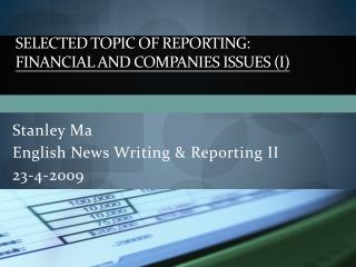SELECTED TOPIC OF REPORTING:  FINANCIAL AND COMPANIES ISSUES (I)