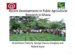 Recent Developments in Public Agricultural Research in Ghana