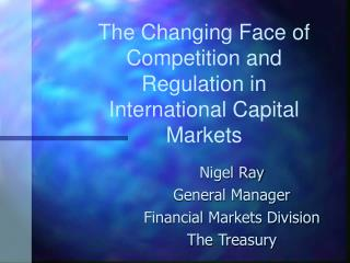 The Changing Face of Competition and Regulation in International Capital Markets
