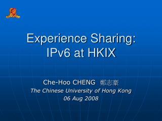Experience Sharing: IPv6 at HKIX