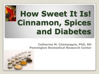 How Sweet It Is Cinnamon, Spices and Diabetes