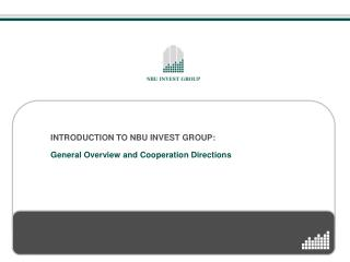 INTRODUCTION TO NBU INVEST GROUP: