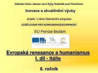 Evropsk� renesance a humanismus  I. d�l - It�lie