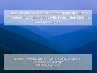 Anthony D. Phillips, David A. Call, and Jill S. M. Coleman Department of Geography