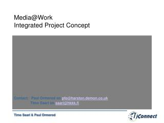 Media@Work  Integrated Project Concept