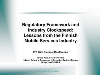 Regulatory Framework and Industry Clockspeed: Lessons from the Finnish  Mobile Services Industry