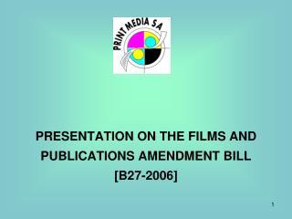 PRESENTATION ON THE FILMS AND PUBLICATIONS AMENDMENT BILL [B27-2006]