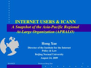 INTERNET USERS & ICANN  A Snapshot of the Asia-Pacific Regional  At-Large Organization (APRALO)