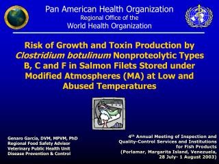 Risk of Growth and Toxin Production by  Clostridium botulinum Nonproteolytic Types B, C and F in Salmon Filets Stored un