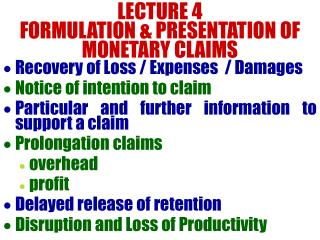 LECTURE 4  FORMULATION & PRESENTATION OF  MONETARY CLAIMS