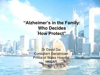 Dr David Dai Consultant Geriatrician Prince of Wales Hospital HKSAR 2011