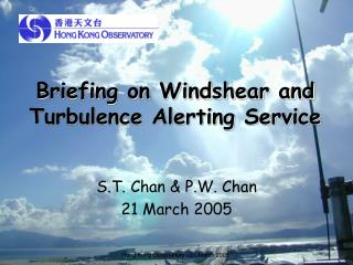 Briefing on Windshear and Turbulence Alerting Service