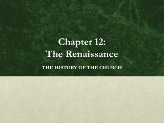 Chapter 12:  The Renaissance