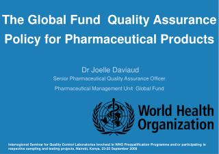 The Global Fund  Quality Assurance Policy for Pharmaceutical Products