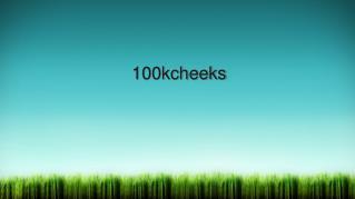100k cheeks