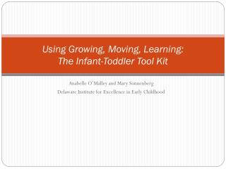 Using Growing, Moving, Learning:                       The Infant-Toddler Tool Kit