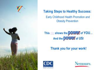 Taking Steps to Healthy Success: Early Childhood Health Promotion and Obesity Prevention