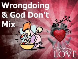 Wrongdoing & God Don't Mix