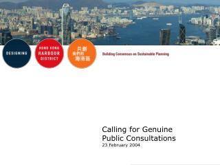 Calling for Genuine Public Consultations 23 February 2004