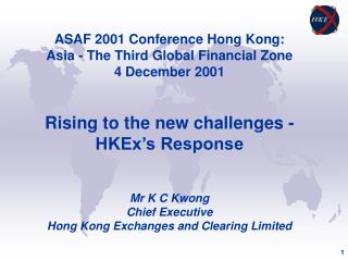 ASAF 2001 Conference Hong Kong:  Asia - The Third Global Financial Zone 4 December 2001