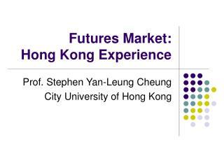 Futures Market:  Hong Kong Experience