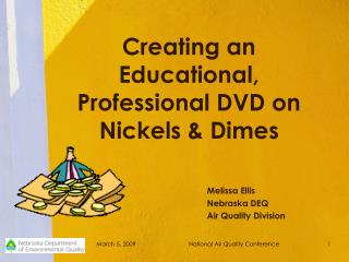 Creating an Educational, Professional DVD on Nickels & Dimes