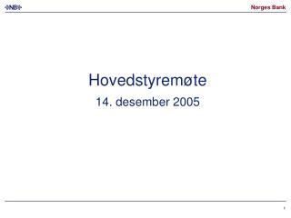 Hovedstyremøte 14. desember 2005
