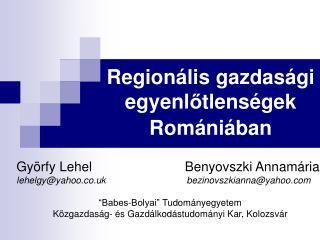 Regionális gazdasági egyenl ő tlenségek Romániában
