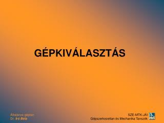 GÉPKIVÁLASZTÁS