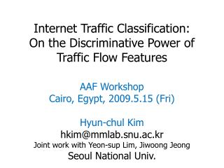 Internet Traffic Classification:  On the Discriminative Power of  Traffic Flow Features