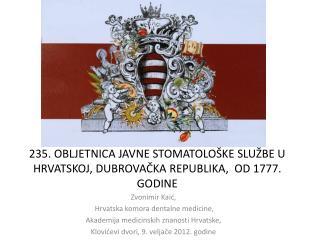 235. OBLJETNICA JAVNE STOMATOLOŠKE SLUŽBE U HRVATSKOJ, DUBROVAČKA REPUBLIKA,  OD 1777. GODINE