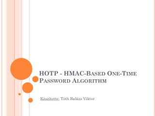 HOTP -  HMAC-Based One-Time Password Algorithm